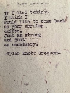 Coffee.... From the typewriter series by Tyler Knott Gregson