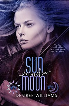 Sun and Moon by Desiree Williams http://www.amazon.com/dp/B01D0UXZVC/ref=cm_sw_r_pi_dp_NN.dxb1VBDVAM