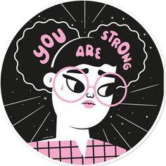 Adesivo You are Strong de Camila Rosana #colab55. Tags: ilustração, mulher, power, poder, girl, garota, feminismo, força, feminist, feminista, girls, strong, bullying