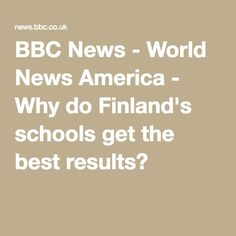 BBC News - World News America - Why do Finland's schools get the best results?