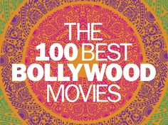 The best Bollywood movies ever made – as picked by leading Hindi movie experts – along with the best Bollywood songs, dances, actors and actresses.