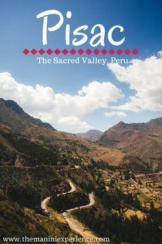 Pisac, Peru   The Sacred Valley Trekking to Machu Picchu through the Salkantay Trail.