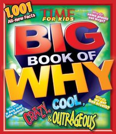 TIME For Kids BIG Book of Why CRAZY, COOL & OUTRAGEOUS/Editors of Time for Kids Magazine