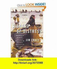 Signals of Distress A Novel (9780312424428) Jim Crace , ISBN-10: 0312424426  , ISBN-13: 978-0312424428 ,  , tutorials , pdf , ebook , torrent , downloads , rapidshare , filesonic , hotfile , megaupload , fileserve