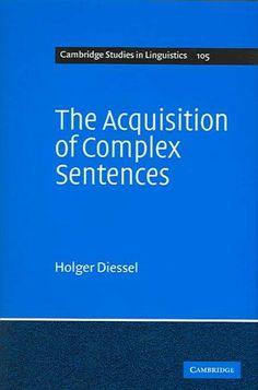 The Acquisition of Complex Sentences                                                                                                                                                                                 More
