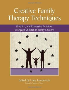 Edited by Liana Lowenstein Creative family therapy techniques: play, art, and expressive activities to engage children in family sessions (Toronto: Champion Press) Therapy Tools, Play Therapy, Therapy Ideas, Speech Therapy, Sociology Books, Creative Arts Therapy, Art Therapy Activities, Therapy Worksheets, Family Activities