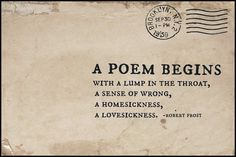 Robert Frost.  I love everything that Frost has written.