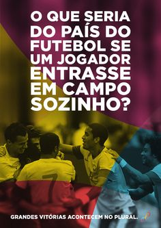 Grandes vitórias acontecem no plural. #pluralidade #agencia #publicidade #digital #marketing #inspiracao #futebol
