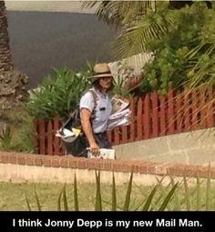Johnny Depp - Professional actor, producer, mailman...I wanna move to that neighborhood haha