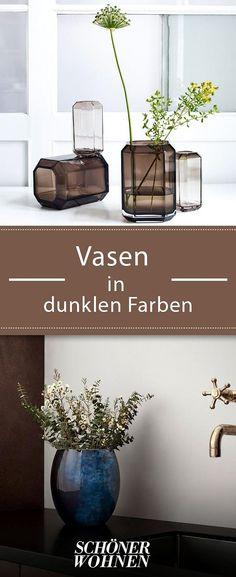 Perfekte Komplizen Von Schnittblumen Sind Vasen In Dunklen Farbtönen. #vasen  #blumen #dekorieren
