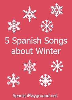 Five Spanish Winter Songs to use with kids learning Spanish. Lyrics included in the post. #Winter Spanish songs for kids  http://spanishplayground.net/5-spanish-winter-songs/