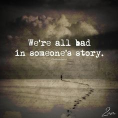 sad quotes & We choose the most beautiful We're All Bad In Someone's Story for you.We're All Bad In Someone's Story - themindsjournal. most beautiful quotes ideas The Words, Best Words, Tree Quotes, Maya Angelou, Words Quotes, Sayings, Wisdom Quotes, Quotes To Live By, Life Story Quotes