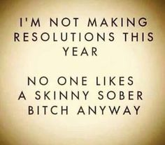 im not making resolutions this year no one likes a skinny - Google Search