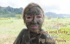 GETTING DOWN AND DIRTY AT THE FIJI MUD POOLS