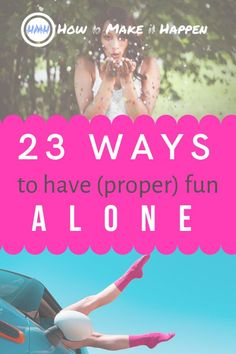 23 Ways to Have (Proper) Fun Alone and Get You Laughing in 2020 - How to Make it Happen Meditation For Health, Positive Mind, Life Purpose, Feeling Happy, How To Better Yourself, Alone, Self Care, Self Help, Happy Life