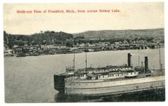 Frankfort Michigan Birds Eye View from Betsey Lake Vintage Postcard 1909 Frankfort Michigan, Grass Lake, Great Lakes Ships, Land Of Oz, A Moment In Time, Traverse City, Northern Michigan, Birds Eye View, Rare Photos