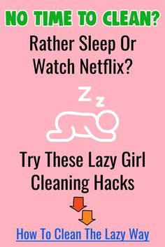 Lazy Girl Cleaning Hacks - Simple Lazy Cleaning Tips and Fast Cleaning Hacks for Lazy People - Declu,