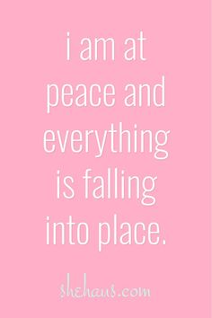 I am at peace Everything is finally falling into place. Praise be to Lord and Savior. Positive Affirmations Quotes, Affirmation Quotes, Positive Quotes, Prosperity Affirmations, Morning Affirmations, Motivational Quotes For Women, Inspirational Quotes, Positive Thoughts, Positive Vibes