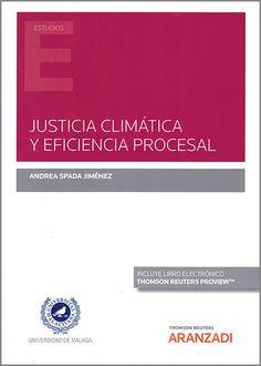 Justicia climática y eficiencia procesa/Andrea Spada Jiménez Editorial Aranzadi S.A.U., 2021 Boarding Pass, Editorial, Advertising, Righteousness, Studio, Law, Universe