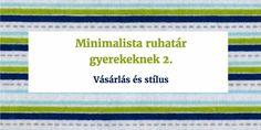 Minimalista ruhatár gyerekeknek 2. – Vásárlás és stílus – PARETO LÁNYA