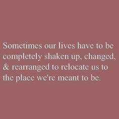 I must be moving on to the place I'm meant to be :)