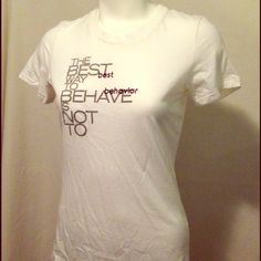 A&F Behave TShirt The best way to behave is not to! Abercrombie practically brand new tee Abercrombie & Fitch Tops Tees - Short Sleeve