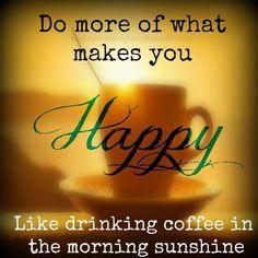 Morning Sunshine & Coffee