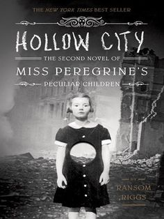 Hollow City: The second novel of Miss Peregrine's Peculiar Children.  Ransom Riggs.