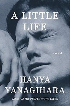 Pin for Later: 30 Books to Read For the 2016 Reading Challenge A National Book Award Winner A Little Life by Hanya Yanagihara A Little Life Book, Book Of Life, The Life, The Book, Great Books, New Books, Books To Read, Library Books, Open Library