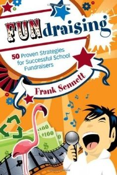 """Read """"FUNdraising 50 Proven Strategies for Successful School Fundraisers"""" by Frank Sennett available from Rakuten Kobo. Presents 50 fun, creative, and cost-effective fundraising strategies from schools across the country and includes savvy . Pta School, School Auction, School Fundraisers, School Office, School Stuff, Fundraising Activities, Nonprofit Fundraising, Fundraising Events, School Fundraising Ideas"""