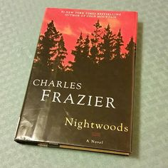 Hipster's Hollow Blog Post #31: Nightwoods, by Charles Frazier  #hipstershollow #hipster #blog #blogger #books #reading #bookworm #nightwoods #charlesfrazier #woods #wildnerness #freedom