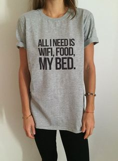 Welcome to Nalla shop :)  For sale we have these great All i need is wifi food my bed t-shirts!   With a large range of colors and sizes - just select