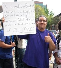 Awesome!  The 30 Best Anti-Westboro Baptist Church Protest Signs
