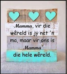 Mother And Father, Mother Day Gifts, Fathers Day, Homemade Wall Art, Teddy Pictures, Afrikaanse Quotes, Quotes About Motherhood, Mothers Day Quotes, Happy Birthday Wishes