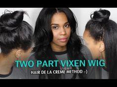 Two Part Vixen Wig Tutorial: Hair De La Creme Method [Video] - Black Hair Information Community Kinky Curly Hair, Curly Hair Styles, Natural Hair Care, Natural Hair Styles, U Part Wig, Hair Regimen, Brazilian Body Wave, Malaysian Hair, Peruvian Hair