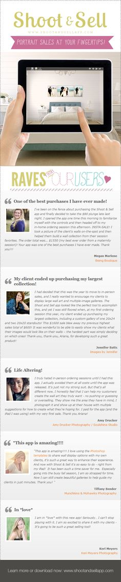Love notes from Shoot & Sell users - see what photographers like you are saying about how the app has increased their sales averages and made their clients happy in the process! Download now or learn more at www.shootandsellapp.com