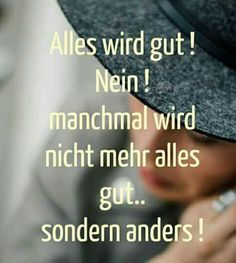 Genau so ist es! Bad Timing, Positive Thoughts, Grief, Sentences, Wisdom, Positivity, Lettering, Feelings, Sayings