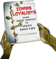 """Customer Service & Marketing Expert Peter Shankman's new book """"ZOMBIE LOYALISTS: Using Great Service to Create Rabid Fans"""" shows how businesses can create fanatically loyal customers – just by giving these folks what they want & need. Examining exceptional case studies like Ritz Carlton, Tiffany, and TD Bank, as well as smaller businesses looking to turn their customers into Zombie Loyalists, Shankman's advice is priceless, no matter what you're selling. Available 1/27/2015"""