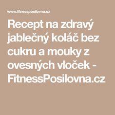 Recept na zdravý jablečný koláč bez cukru a mouky z ovesných vloček - FitnessPosilovna.cz