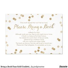 "Bring a Book Faux Gold Confetti Modern Insert Card Customize this stylish modern Baby Shower Bring a Book 3,5"" x 5"" Request Insert Card. Designed with lovely faux gold faux glitter sprinkle confetti on a white background. Please note that the gold and the glitter are flat color print and are not metallic shiny foil press. Neutral Baby Shower design perfect for a baby boy or for a baby girl. Quick and easy customization, change all the template information with your own. Matching Baby Shower…"