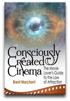 """""""Consciously Created Cinema: The Movie Lover's Guide to the Law of Attraction"""" is Brent Marchant's sequel to his first book, """"Get the Picture?!: Conscious Creation Goes to the Movies."""" Find out more by visiting the """"Consciously Created Cinema"""" Pinterest board!"""