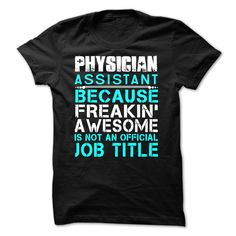 Physician Assistant T-Shirts, Hoodies. SHOPPING NOW ==► https://www.sunfrog.com/No-Category/Physician-Assistant-gy8n.html?id=41382