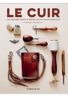 Lone Wolf Leatherworking: A Complete How-To Manual Elvis Costello, Magazine Couture, Crea Cuir, Deco Cuir, Bracelet Cuir, Lone Wolf, Any Book, Mobile Phone Cases, Leather
