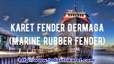 Karet Fender Dermaga | Marine Rubber Fender