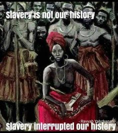 Slavery is not our history. Black History Books, Black History Facts, Black History Month, Afro, By Any Means Necessary, History Quotes, History Education, Art Education, Black Artwork