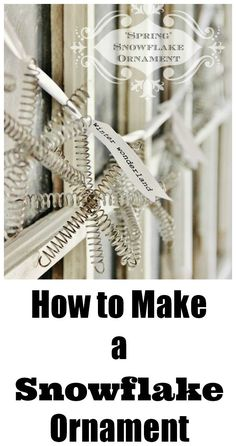 Easy snowflake ornament project! Just combine vintage bed springs together. thistlewoodfarms.com
