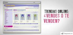 59 - Tiendas Online: ¿Vendes o te Venden? http://salasgranados.com/blog/2012/11/tiendas-online-vendes-o-te-venden/