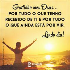 Gratidão!   Acesse: www.osegredo.com.br  #OSegredo #UnidosSomosUm #Gratidão #BomDia #LindoDia Gratitude, Life Is Good, Spirituality, Good Morning, Messages, Humor, Reading, Memes, Instagram