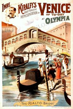 """Imre Kiralfy's """"Venice Of Today - The Rialto Bridge"""" At Olympia, 1891 - Glossy Art Print Taken from A Wonderful Vintage Theatre Poster Old Poster, Retro Poster, Poster Art, Vintage Poster, Vintage Travel Posters, Vintage Postcards, Vintage Advertisements, Vintage Ads, Old Illustrations"""