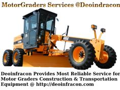 Deoinfracon provides most Reliable Service for Motor Graders Construction and transportation equipment @ http://deoinfracon.com/
